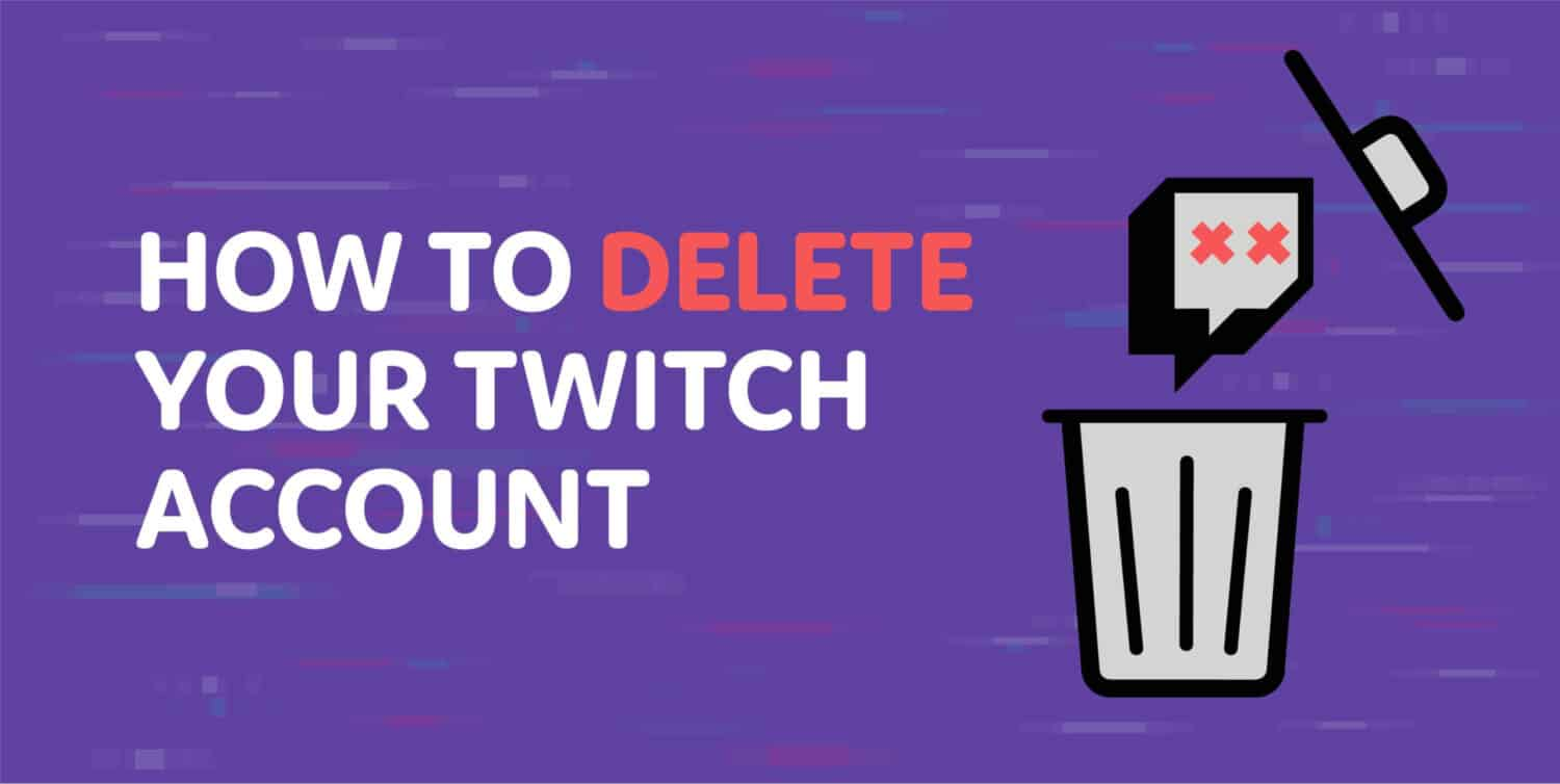 How to Delete Your Twitch Account