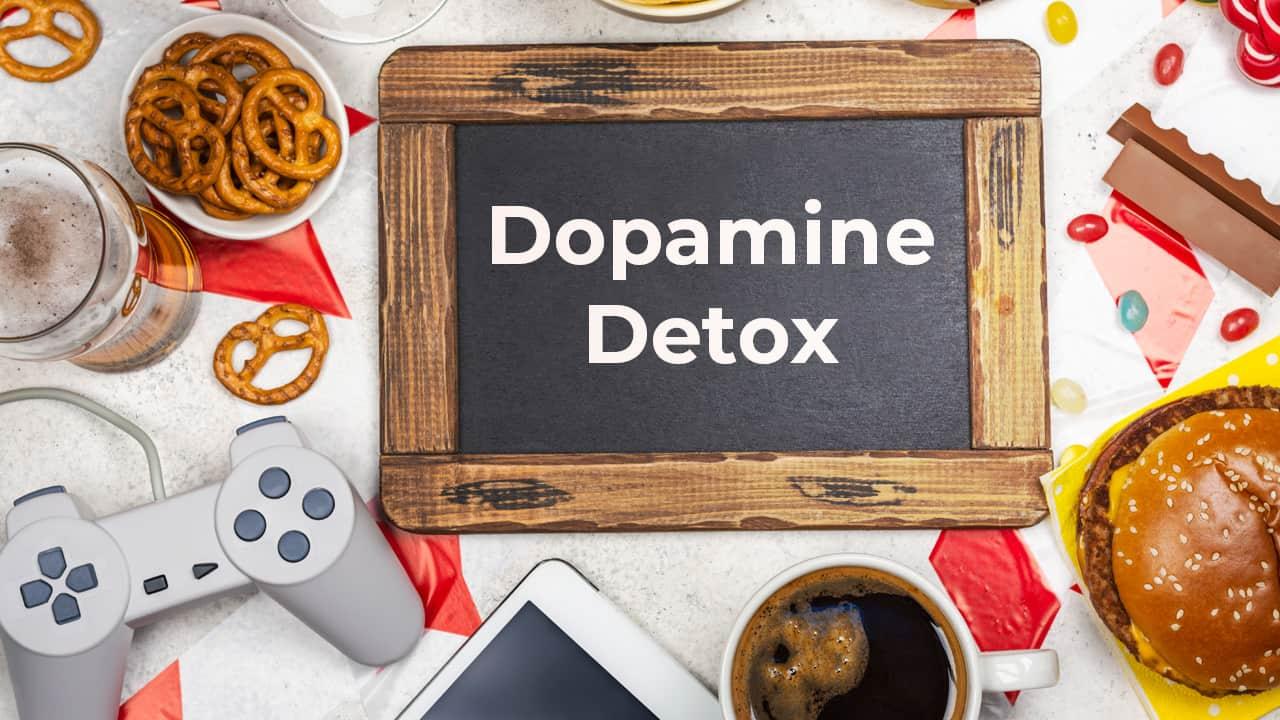 how to do a dopamine detox